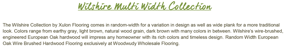 "Wilshire Multi Width-3"", 5"" & 7"" Random Width-3/8"" Thick-European Oak-Wire Brushed Engineered Hardwood"