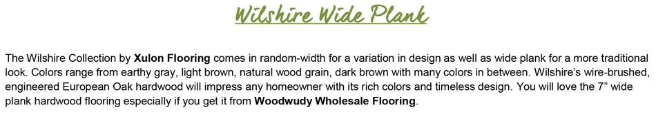 "Wilshire Wide Plank-7"" Wide-3/8"" Thick-European Oak-Wire Brushed Engineered Hardwood"
