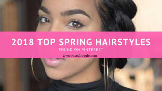 2018 Top Hairstyles for the Spring: Hairstyles Found on Pinterest