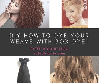 DIY: HOW TO DYE YOUR WEAVE WITH BOX DYE