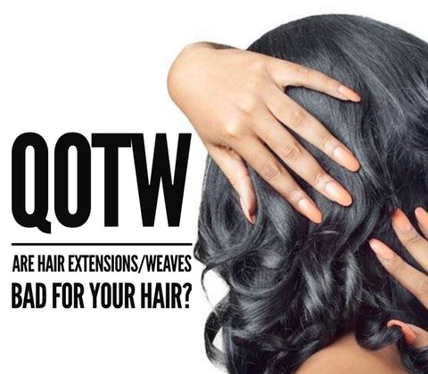 Question that asked are hair extensions/weave bad for your hair? Back of woman's head that has long beautiful hair.