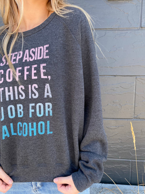 PST Step Aside Coffee Sweatshirt
