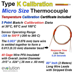 Type K Micro Size Thermocouple with Temperature Calibration Report - 80 inch Long 40 Gage Fine Diameter PFA Lead Wires with Stripped Leads