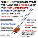 "Thermocouple Sensor Type K Grounded 6"" Long 1/16"" Dia. Inconel sheath with High Temperature Miniature Connector"