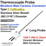 "Thermocouple Probe with Miniature Ceramic Connector Type K 1/16"" Diameter 4 Inches Long"