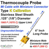 "Type K Thermocouple MI Cable Probe Stainless Steel Sheath Ungrounded 1/8"" Diameter 6 Inches Long with Miniature Connector"