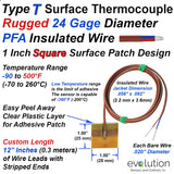 T Type Surface Thermocouple with Adhesive Patch and 1 ft Long Rugged and Flexible 24 Gage PFA Insulated Wire with Stripped Leads