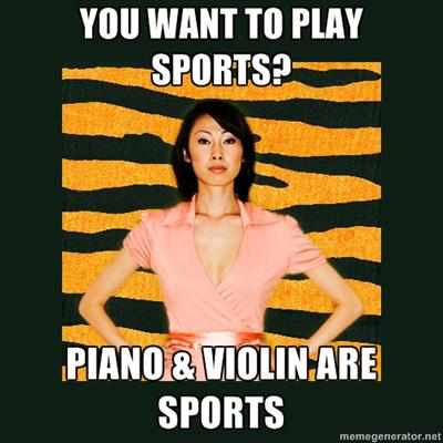 Tiger Mom Meme Sports Piano Violin