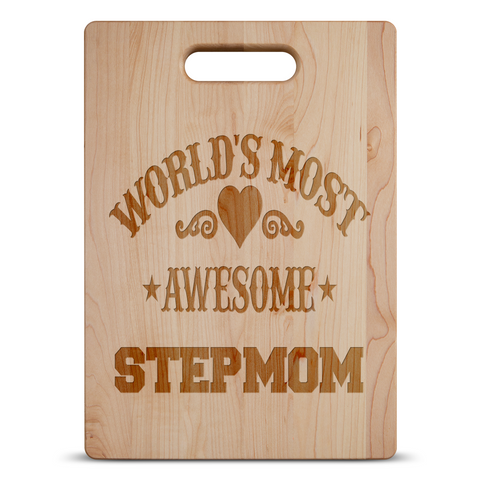 Best Gifts For Stepmom Worlds Most Awesome Cutting Board 1