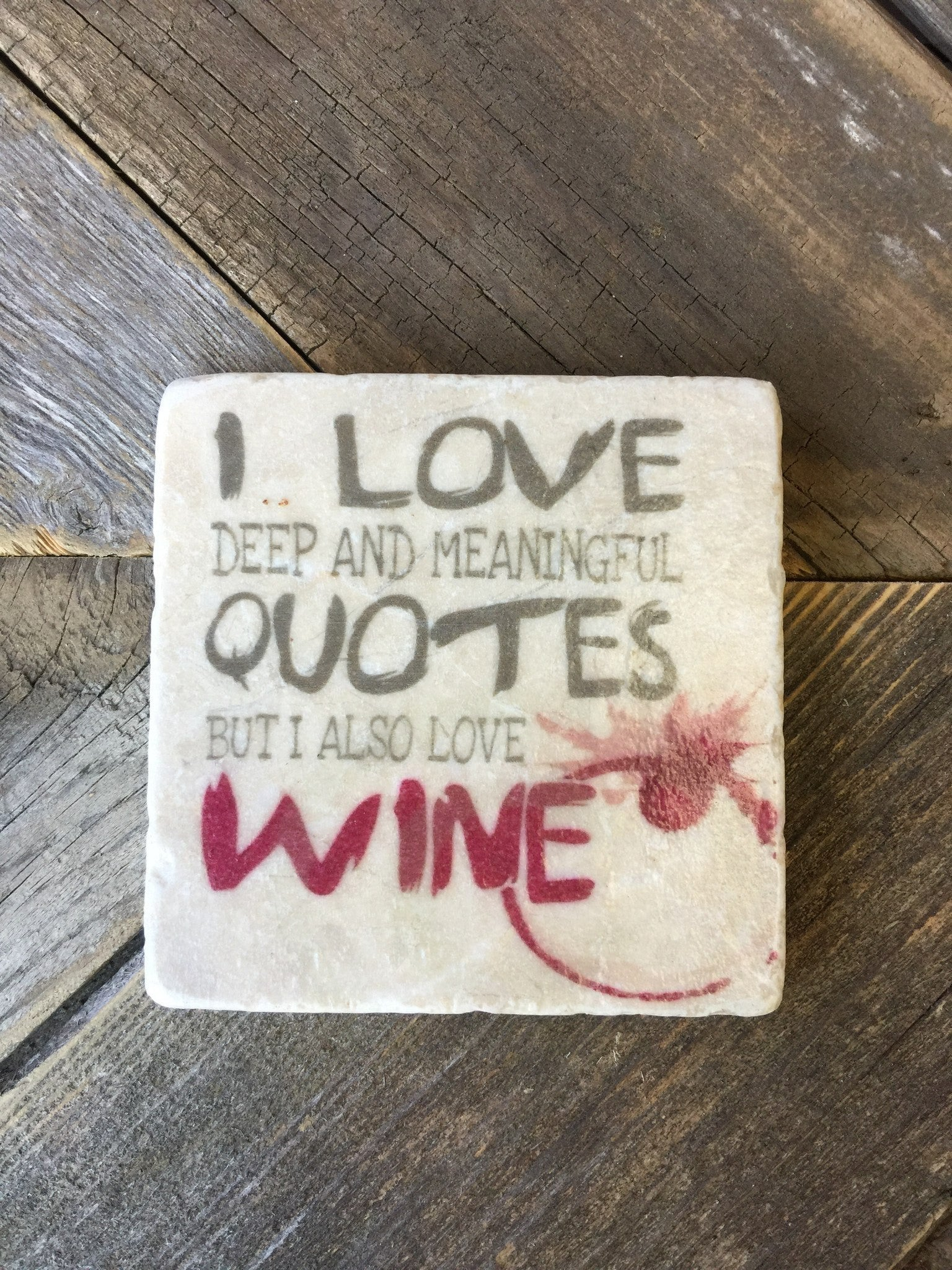 Meaningful Quotes Coaster Deep & Meaningful Quotes  The Handmade Shoppe