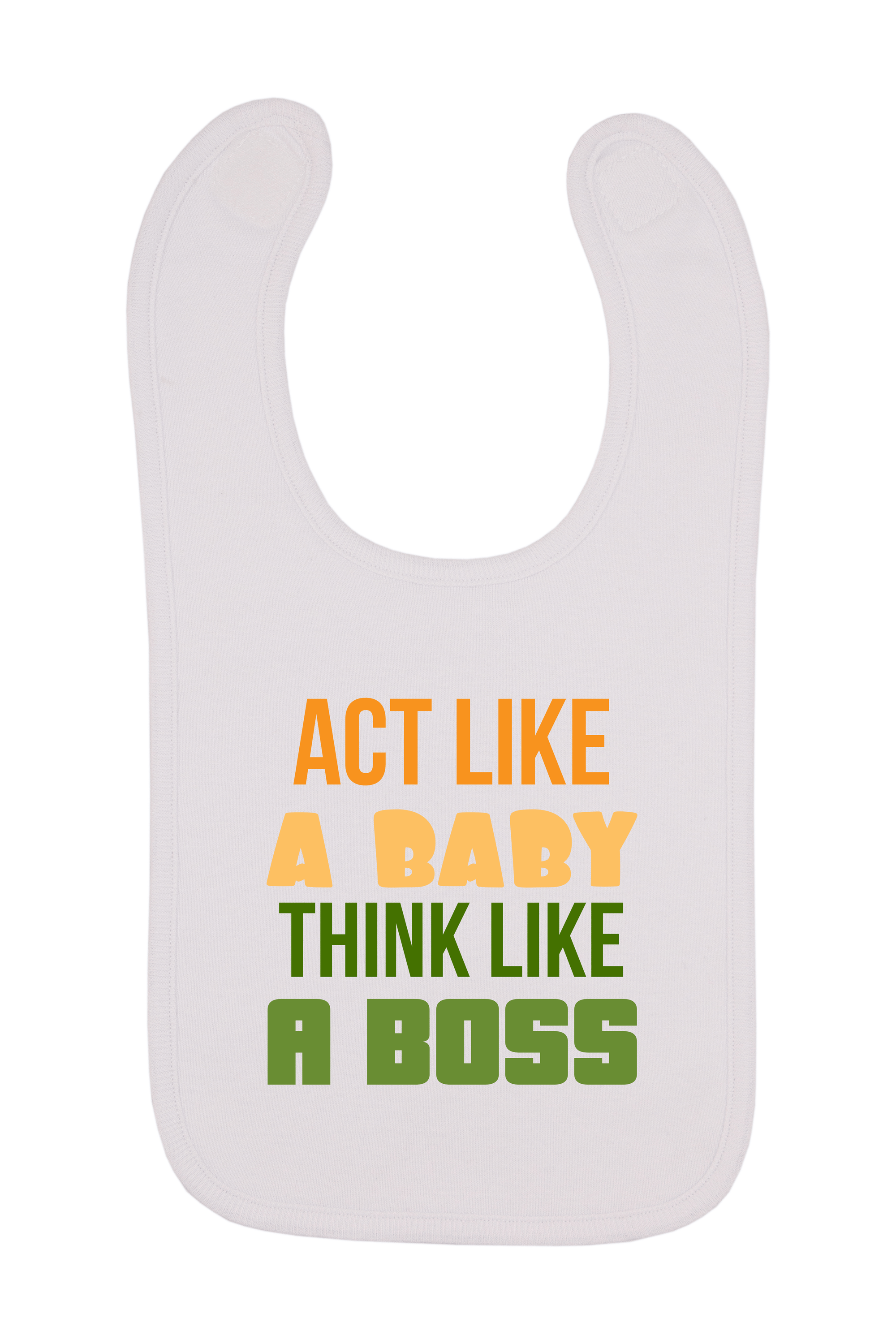 Act Like A Baby Think Like A Boss Baby Bib, 0-24 Months