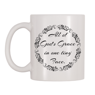 All Of God's Grace In One Tiny Face 11oz Coffee Mug