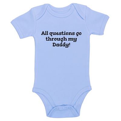 All Questions Go Through My Daddy! Baby / Toddler Bodysuit