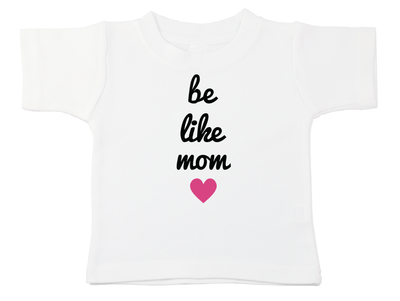Be Like Mom Tee