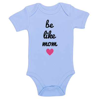 Be Like Mom Baby / Toddler Bodysuit