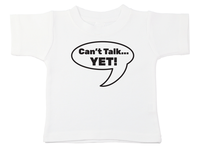 Can't Talk Yet Tee