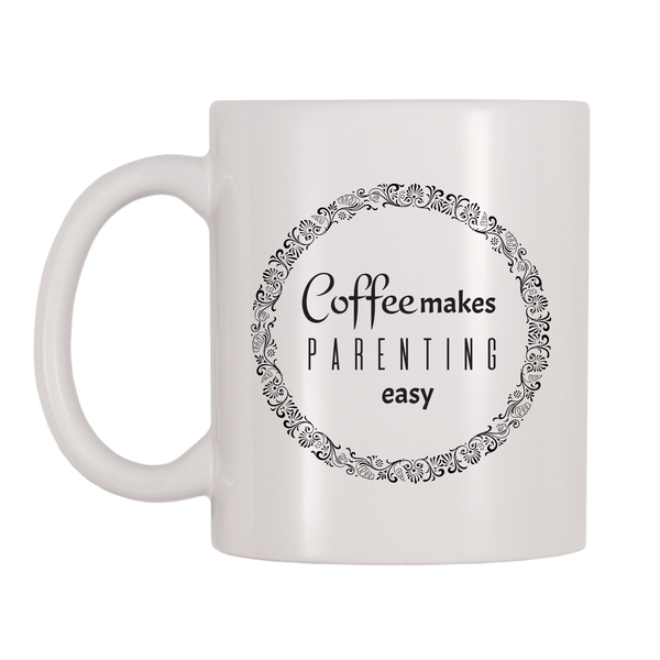 Coffee Makes Parenting Easy 11oz Coffee Mug