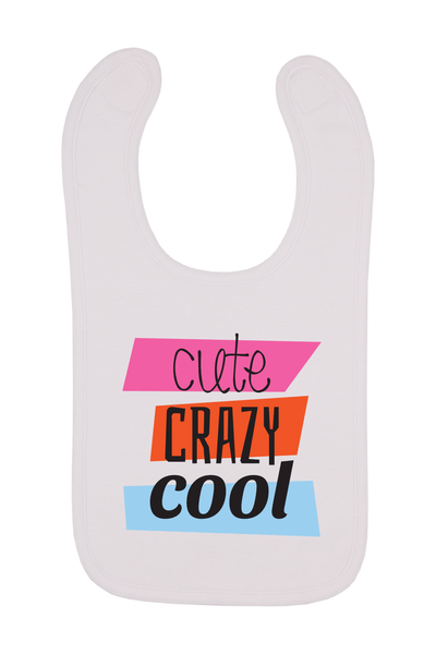 Cute Crazy Cool Baby Bib, 0-24 Months