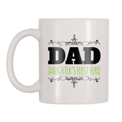 Dad Daughter's First Hero 11oz Coffee Mug