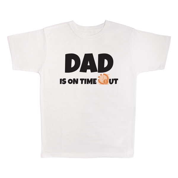 Dad Is On Time Out, 100% Polyester Adult Shirt