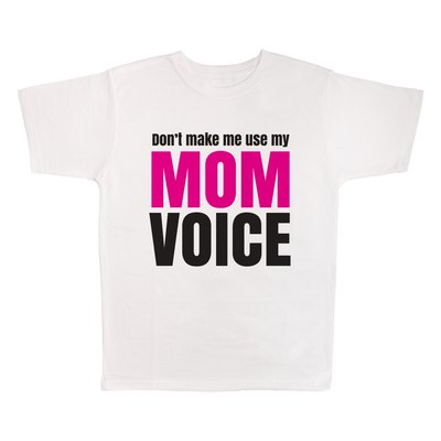 Don't Make Me Use My Mom Voice, 100% Polyester Adult Shirt