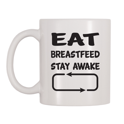 Eat Breastfeed Stay Awake Repeat 11oz Coffee Mug