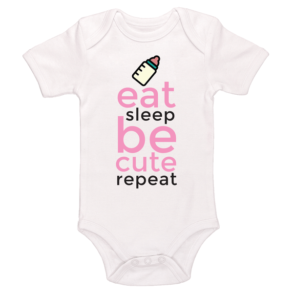 Eat, Sleep, Be Cute, Repeat Bodysuit