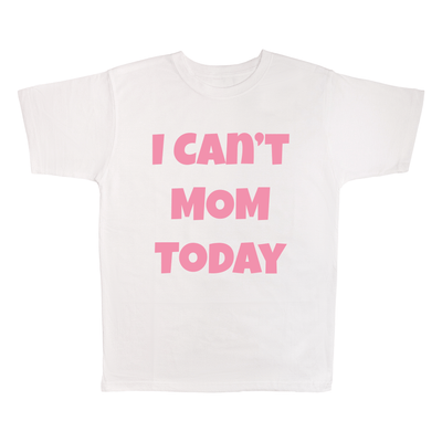 I Can't Mom Today, 100% Polyester Adult Shirt