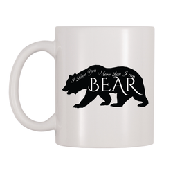 I Love You More Than I Can Bear 11oz Coffee Mug
