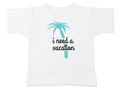 I Need A Vacation Tee