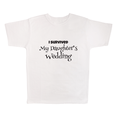 I Survived My Daughter's Wedding, 100% Polyester Adult Shirt