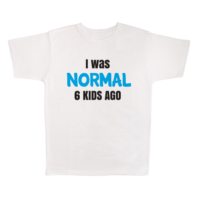 I Was Normal 6 Kids Ago, 100% Polyester Adult Shirt