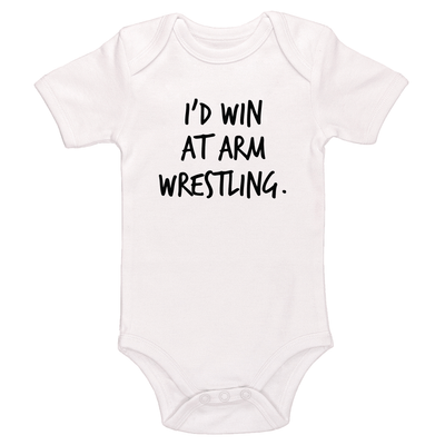 I'd Win At Arm Wrestling Baby / Toddler Bodysuit