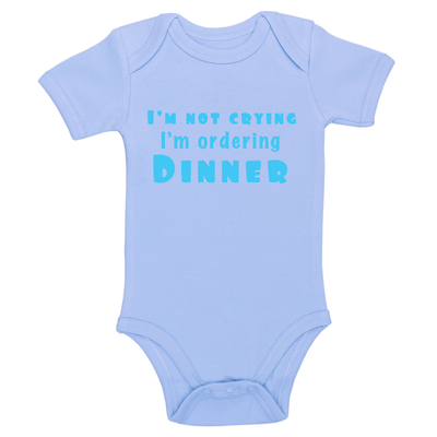 I'm Not Crying I'm Ordering Dinner Baby / Toddler Bodysuit