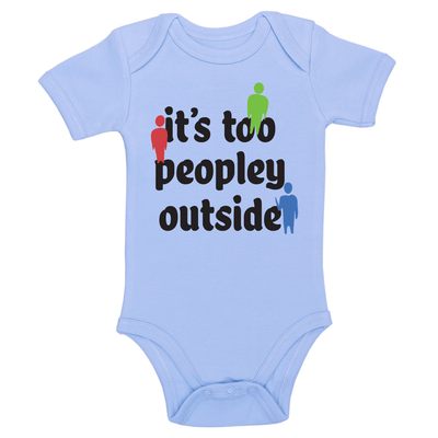It's Too Peopley Outside Baby / Toddler Bodysuit