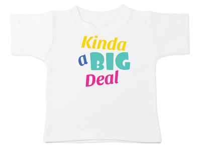 Kinda A Big Deal Tee