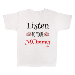 Listen To Your Mommy, 100% Polyester Adult Shirt