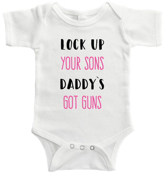 Lock Up Your Sons Daddy's Got Guns Bodysuit