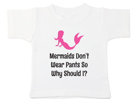 Mermaids Don't Wear Pants So Why Should I Bodysuit