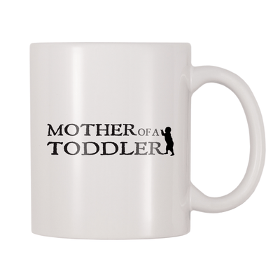 Mother Of A Toddler 11oz Coffee Mug