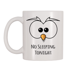 No Sleeping Tonight 11oz Coffee Mug