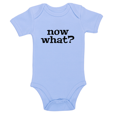 Now What Baby / Toddler Bodysuit