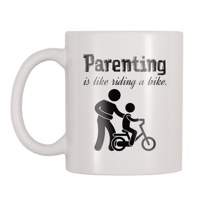 Parenting Is Like Riding A Bike 11oz Coffee Mug