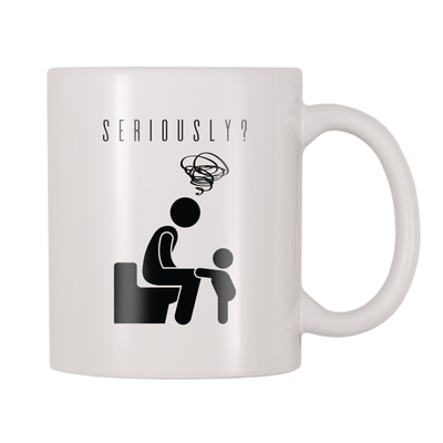 Seriously? 11oz Coffee Mug