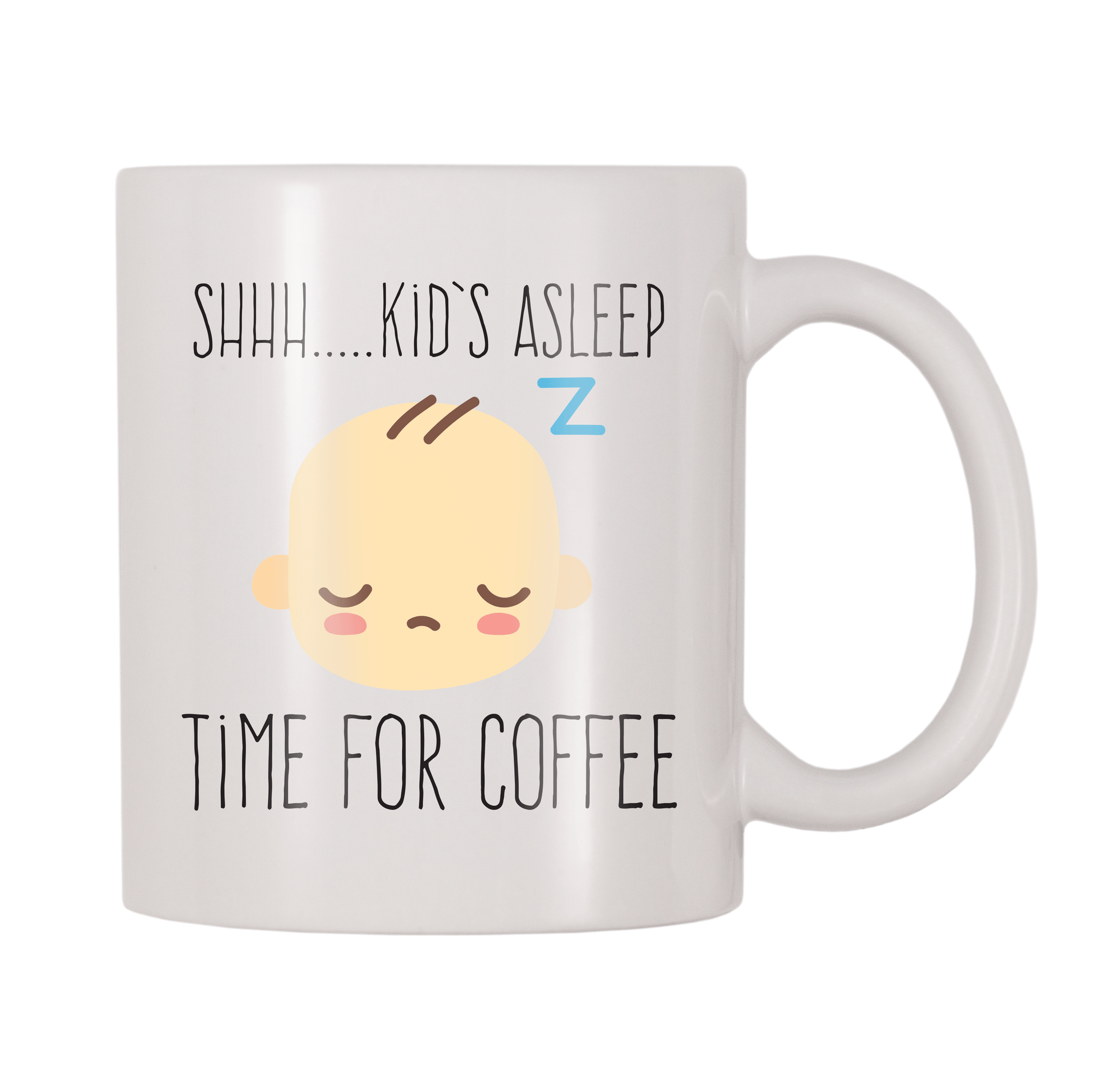 Shh Kid's Asleep Time For Coffee 11oz Coffee Mug