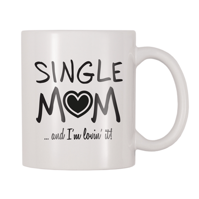 Single Mom And I'm Lovin It 11oz Coffee Mug