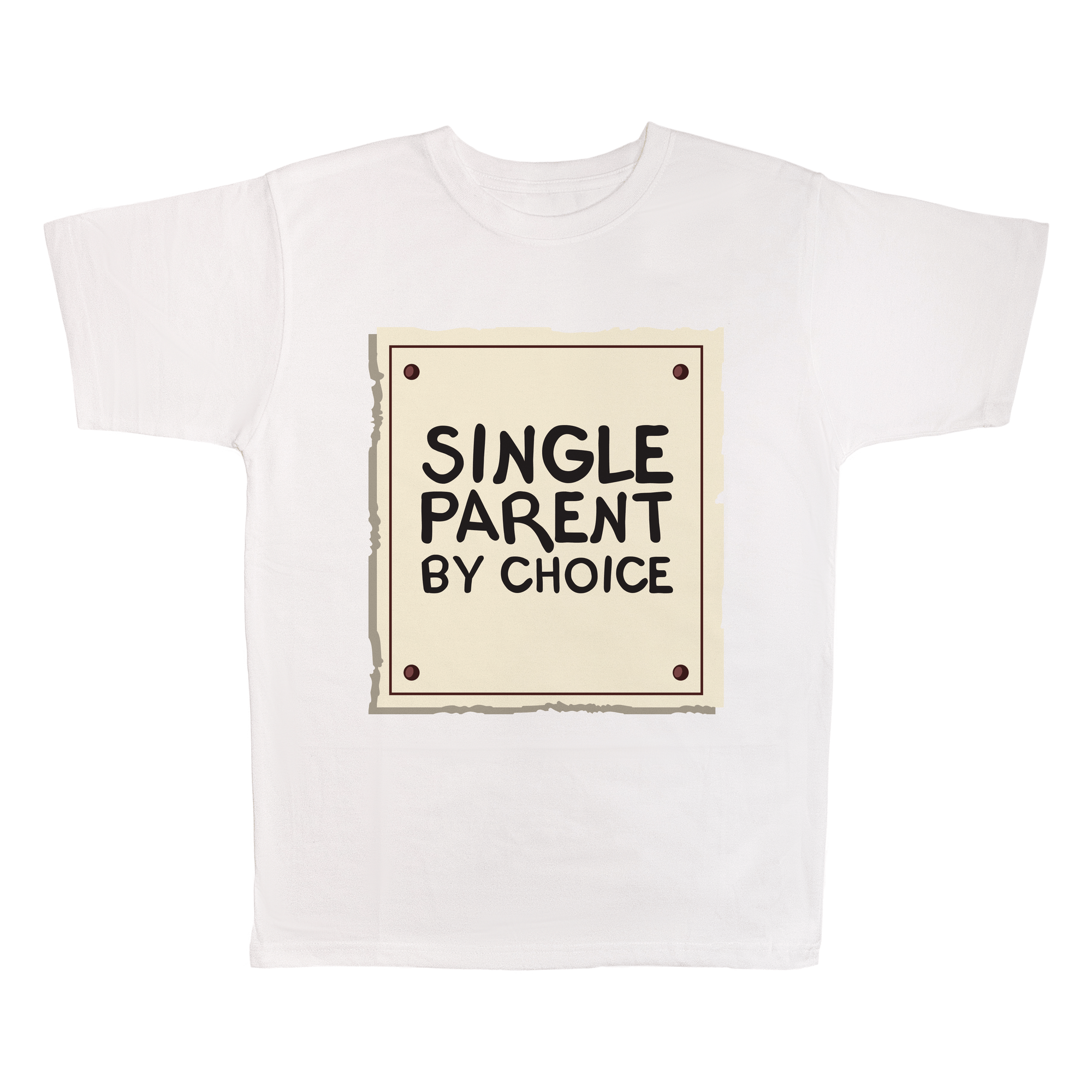 Single Parent By Choice, 100% Polyester Adult Shirt