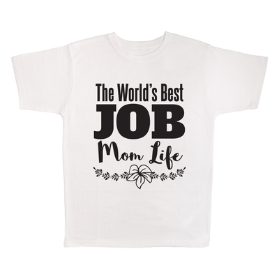 The World's Best Job Mom Life, 100% Polyester Adult Shirt