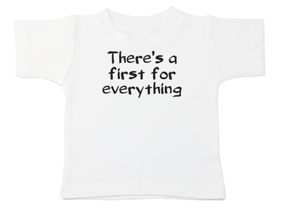 There's A First For Everything Tee