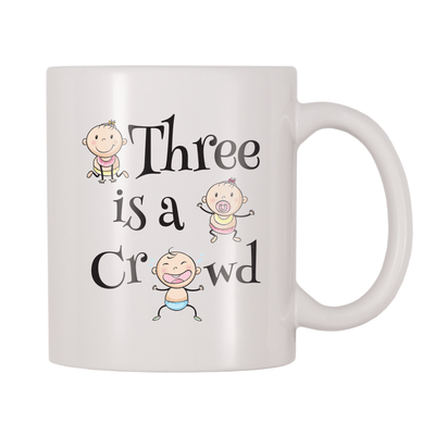 Three Is A Crowd 11oz Coffee Mug